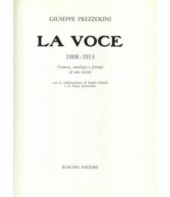 La Voce. 1908-1913. Cronaca, antologia e fortuna di una rivista.