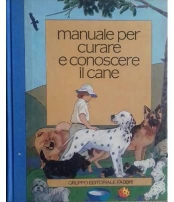Manuale per curare e conoscere il cane