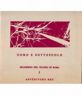 Uomo e sottosuolo. Da Dostoevskij-Cernysevskij. Vol. n° 3 dei Quaderni del Teatro di Roma, collana diretta da Franco Enriquez.