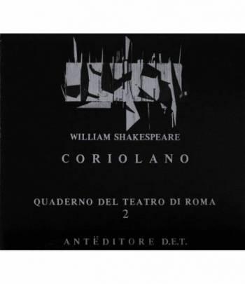 Coriolano. Vol. n° 2 dei Quaderni del Teatro di Roma, collana diretta da L. Granetto e E. Gaspari Vaccari.