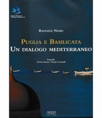 Puglia e Basilicata. Un dialogo mediterraneo