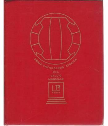 Prima enciclopedia storica del calcio mondiale. Volume secondo