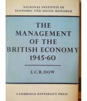 The Managementr of the British Economy. 1945-1960.
