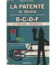 La patente di guida per auto moto veicoli delle categorie B-C-D-F