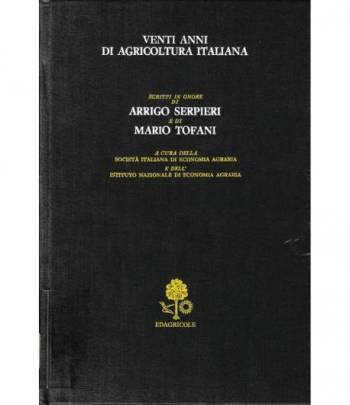 Venti anni di Agricoltura Italiana. Scritti in onore di Arrigo Serpieri e di Mario Tofani