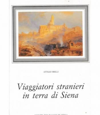 Viaggiatori stranieri in terra di Siena
