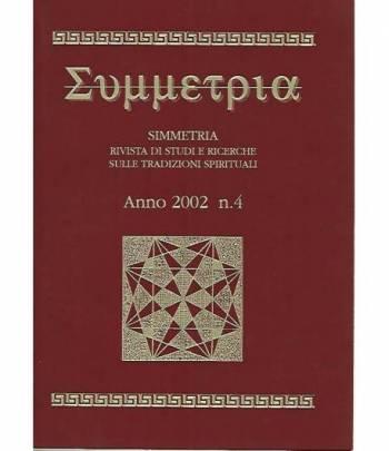 Simmetria. Rivista di studi e ricerche sulle tradizioni spirituali. Anno 2002 n.4