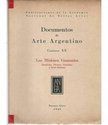 Documentos de arte argentino. Cuaderno XX. Las misiones guaranies