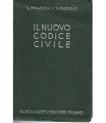 Il nuovo codice civile con le disposizioni di attuazione e transitorie