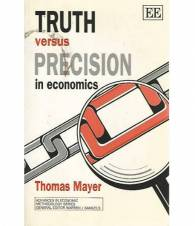 Truth versus precision in economics