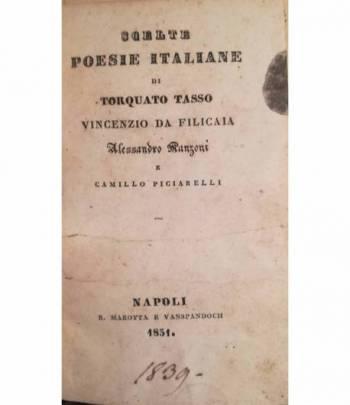 Scelte poesie italiane di Torquato Tasso, Vincenzio da Filicaia, Alessandro Manzoni e Camillo Piciarelli.