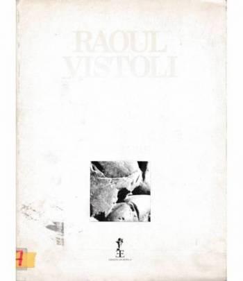 Raoul Vistoli. Sculture Casino dell'Aurora Palazzo Pallavicini- Rospigliosi 5-26 Giugno 1992