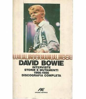 David Bowie. Interviste storie e mutamenti 1966-1986 discografia completa