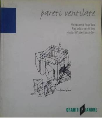 Pareti ventilate - Ventilated facades - Façades ventilées - Hinterluftete fassaden