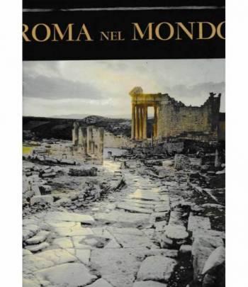 Roma nel Mondo. Le grandi strade