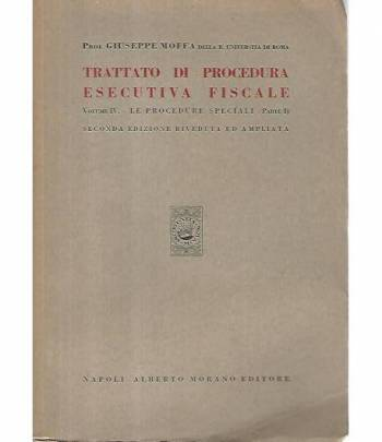 Trattato di procedura esecutiva fiscale. Volume IV -parte I