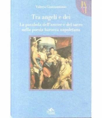 Tra  angeli e dei   La parabola dell'amore e del sacro nella poesia barocca napoletana