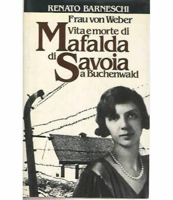 Vita e morte di Mafalda di Savoia a Buchenwald