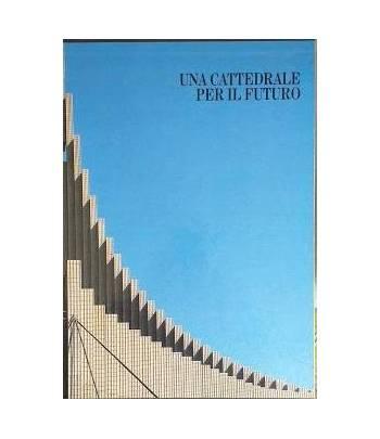 Una cattedrale per il futuro. Chiesa parrocchiale di Santa Maria Madre del Redentore a Roma
