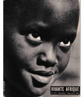 Vivante Afrique. n. 213 - Bimestriel - Mars-Avril 1961