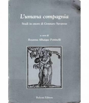 L'umana compagnia. Studi in onore di Gennaro Savarese