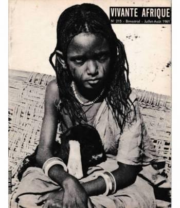 Vivante Afrique. n. 215 - Bimestriel - Juillet-Aout 1961