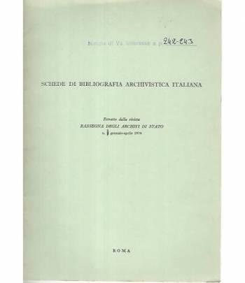 Schede di bibliografia archivista italiana. Gennaio-Aprile 1974