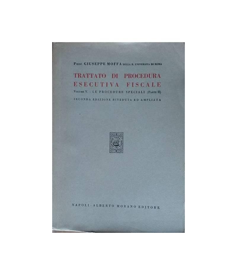 Trattato di procedura escutiva fiscale. Vol. V - Le procedure speciali (parte II)