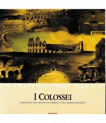 I Colossei. Anfiteatri nel mondo, un simbolo dell'Impero Romano