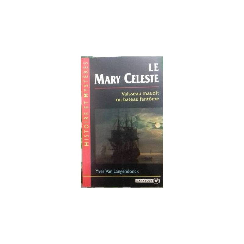 Le Mary Celeste. Vaisseau Maudit ou bateau fantome