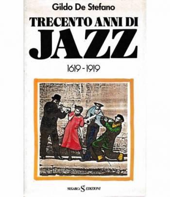 Trecento anni di Jazz 1619-1919