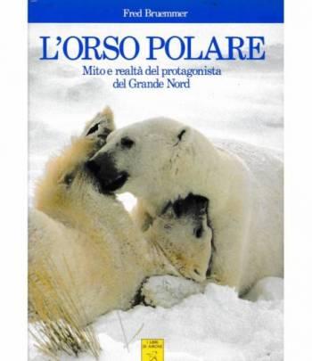 L'Orso Polare. Mito e realtà del protagonista del Grande Nord