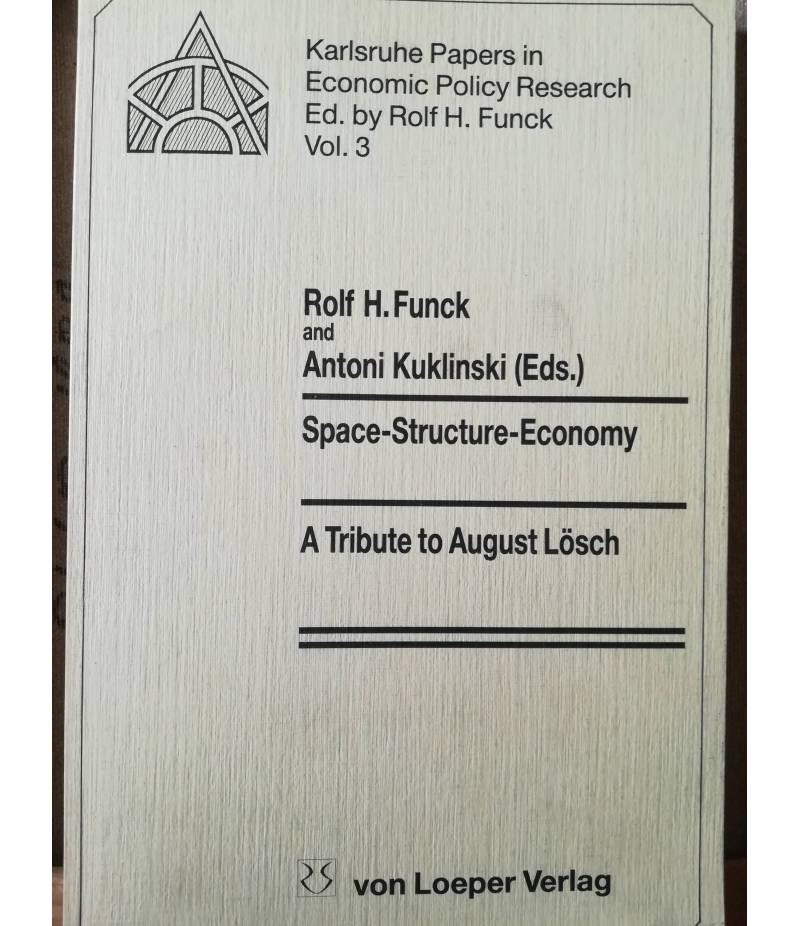 Space-Structure-Economy. A Tribute to August Loesch.