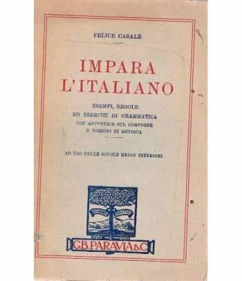 Impara l'italiano. Esempi, regole ed esercizi di grammatica con appendice sul comporre e nozioni di metrica