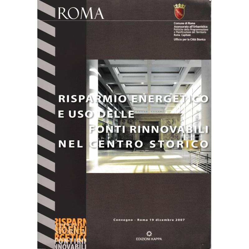Risparmio energetico e uso delle fonti rinnovabili nel centro storico. Convegno - Roma 19 Dic. 2007