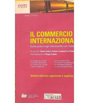 Il commercio internazionale. Guida pratica agli interscambi con l'estero