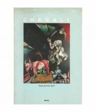 Marc Chagall. disegni, gouaches,dipinti 1907-1983