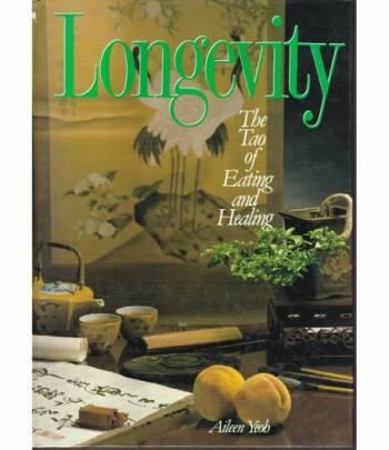 Longevity. The Tao of Eating and Healing