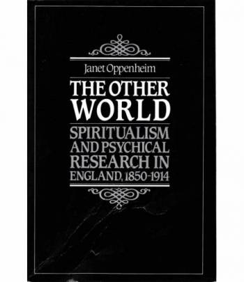 The other world. Spiritualism and psychical research in England 1850-1914