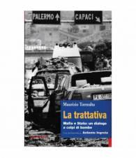La trattativa. Mafia e Stato: un dialogo a colpi di bombe