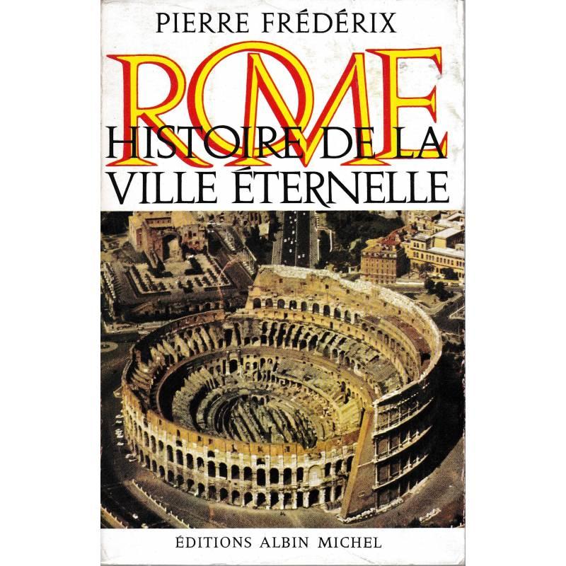Rome. Histoire de la ville éternelle