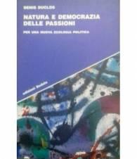 Natura e democrazia delle passioni. Per una nuova ecologia politica