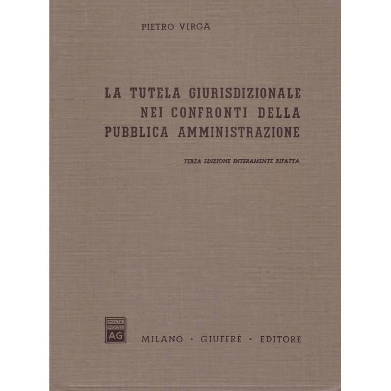La tutela giurisdizionale nei confronti della pubblica amministrazione