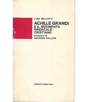 Achille Grandi e il movimento sindacale cristiano