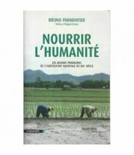 Nourrir l'humanitè. Les grands problemes de l'agriculture mondiale au XXI siecle