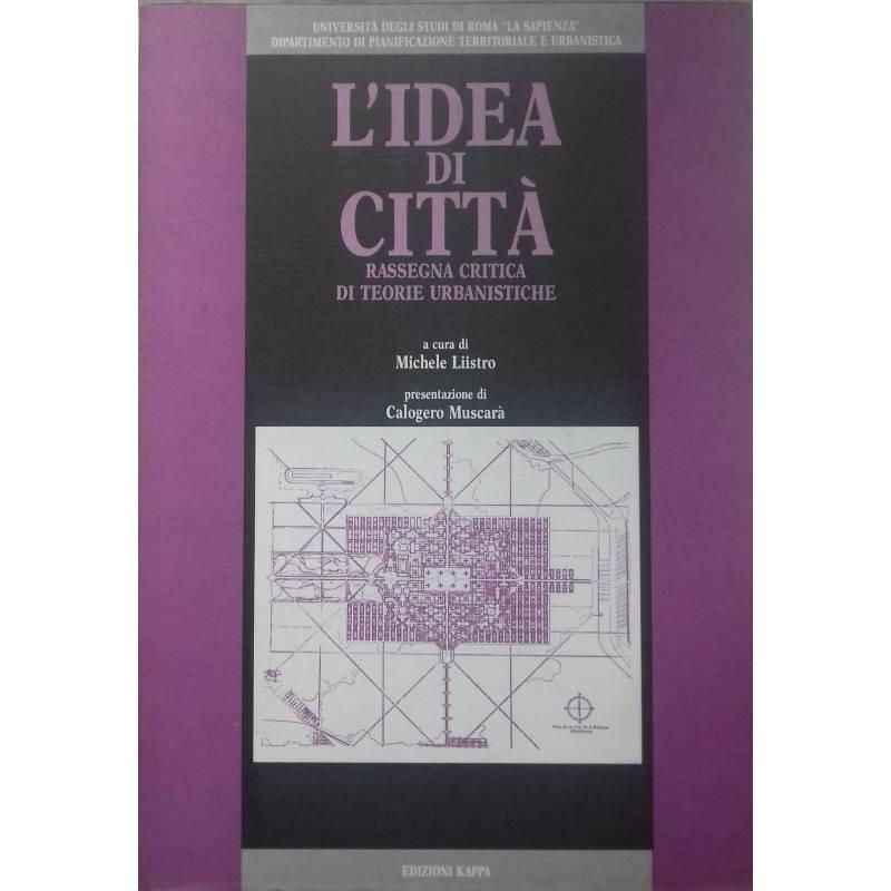 L'idea di città. Rassegna critica di teorie urbanistiche