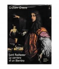 Lord Rochester. La carriera di un libertino