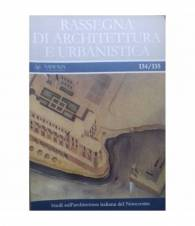 Rassegna di Architettura e Urbanistica 134/135 - Studi sull'architettuta italiana del Novecento