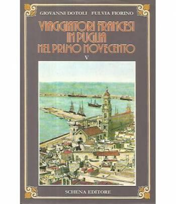 Viaggiatori francesi in Puglia nel primo novecento. Volume V