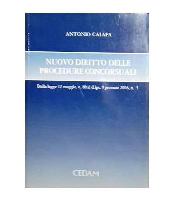 Nuovo dirittto delle procedure concorsuali. dalla legge 12 maggio 2005, n. 80 al d.lgs. 9 gennaio 2006, n. 5